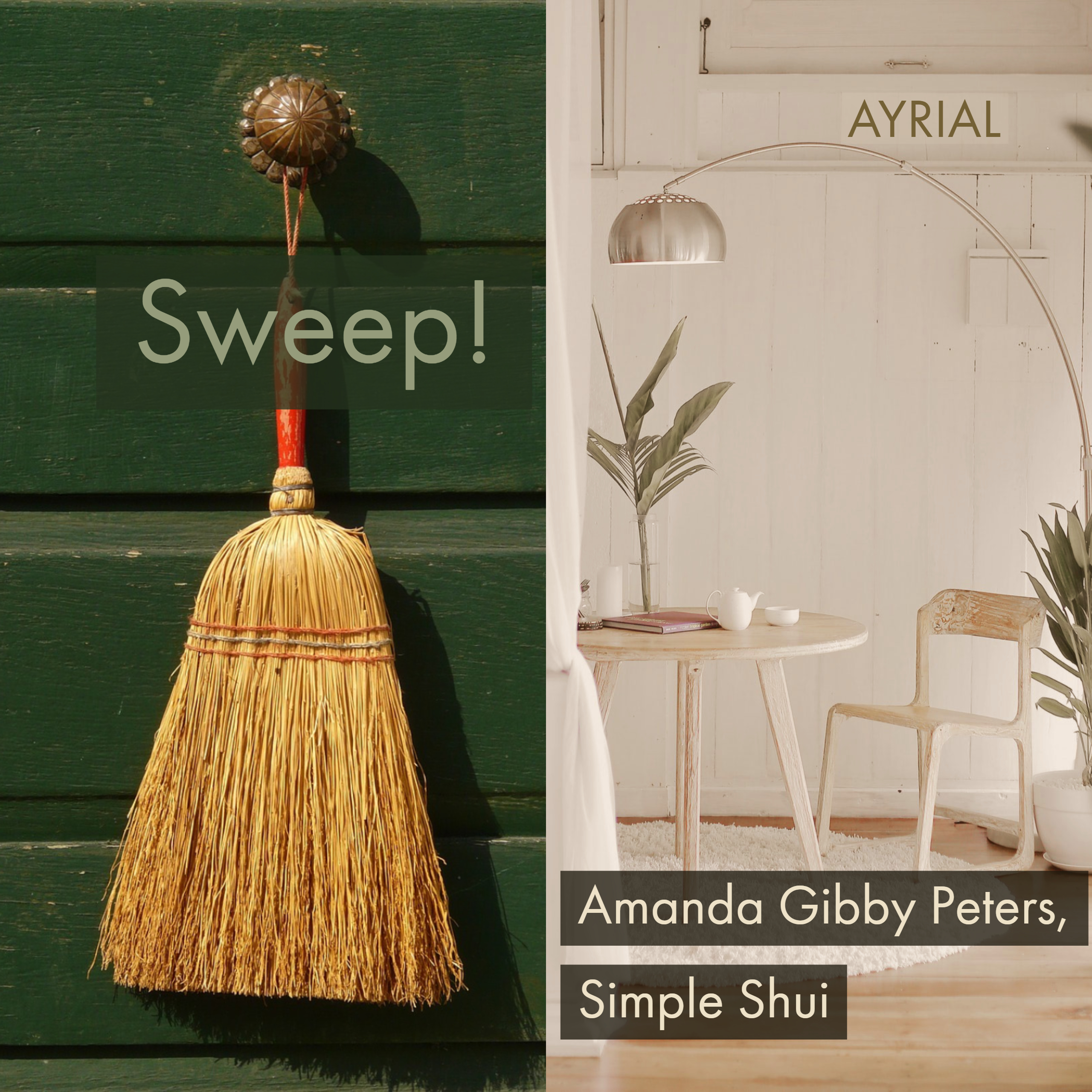 SWEEP - feng shui tip by amanda gibby peters
