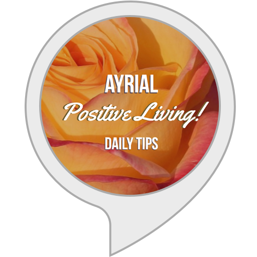 AYRIAL Positive Living Daily Tips - Alexa Skill