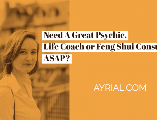Need A Great Psychic, Life Coach or Feng Shui Consultant ASAP?