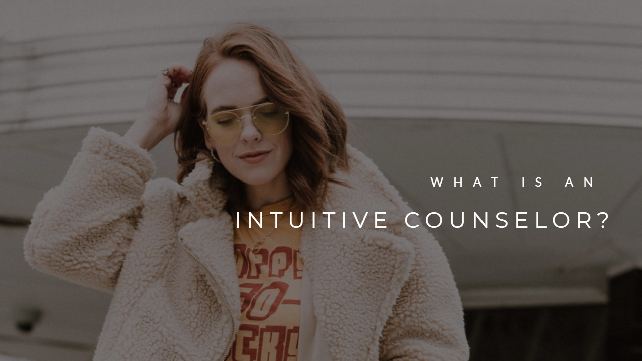 WHAT IS AN INTUITIVE COUNSELOR - AYRIAL