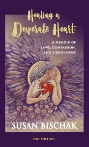 Healing a Desperate Heart by Susan Bischak