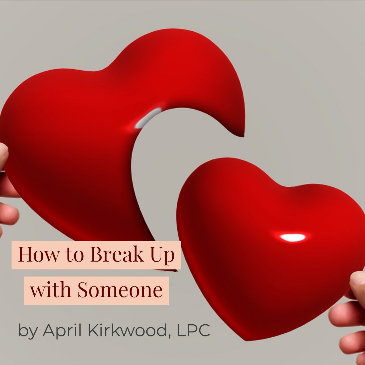 How to Break Up with Someone by April Kirkwood2