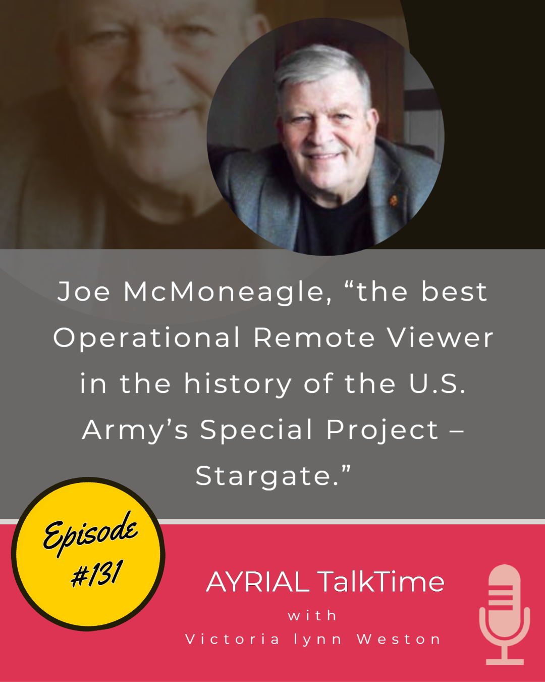 "Joe McMoneagle, ""the best Operational Remote Viewer in the history of the U.S. Army's Special Project – Stargate."""